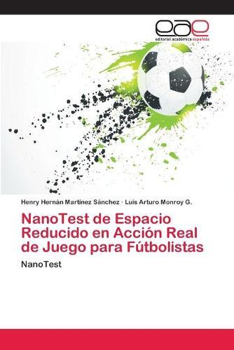 NanoTest de Espacio Reducido en Accion Real de Juego para Futbolistas (Paperback)