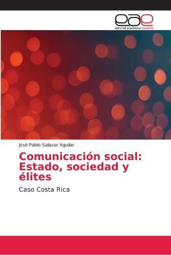Comunicacion social: Estado, sociedad y elites (Paperback)