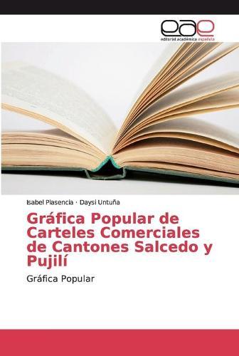 Grafica Popular de Carteles Comerciales de Cantones Salcedo y Pujili (Paperback)