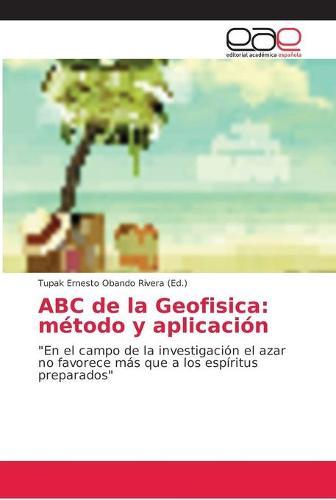 ABC de la Geofisica: metodo y aplicacion (Paperback)