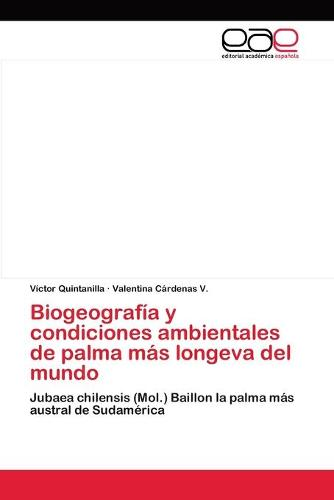 Biogeografia y condiciones ambientales de palma mas longeva del mundo (Paperback)