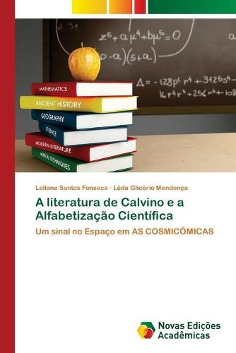 A literatura de Calvino e a Alfabetizacao Cientifica (Paperback)