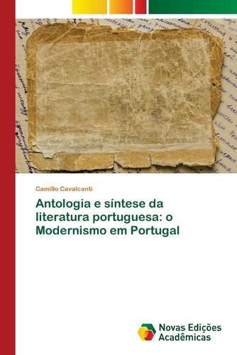 Antologia e sintese da literatura portuguesa: o Modernismo em Portugal (Paperback)