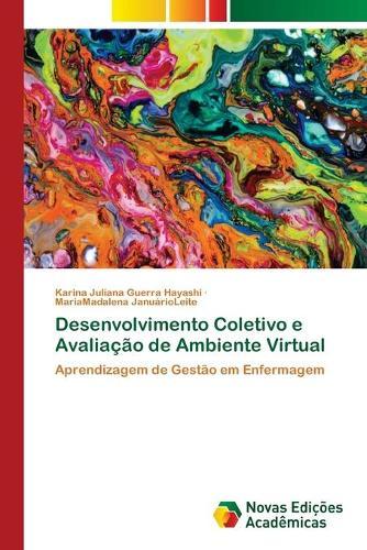 Desenvolvimento Coletivo e Avaliacao de Ambiente Virtual (Paperback)