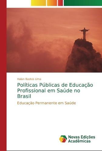 Politicas Publicas de Educacao Profissional em Saude no Brasil (Paperback)
