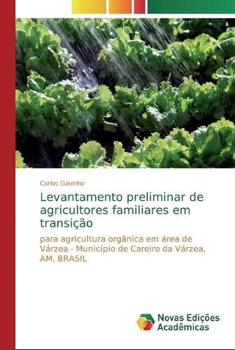 Levantamento preliminar de agricultores familiares em transicao (Paperback)