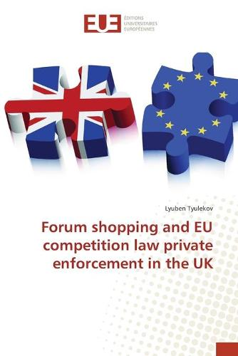 Forum shopping and EU competition law private enforcement in the UK (Paperback)