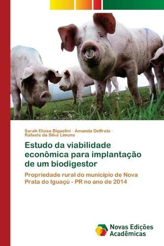 Estudo da viabilidade economica para implantacao de um biodigestor (Paperback)