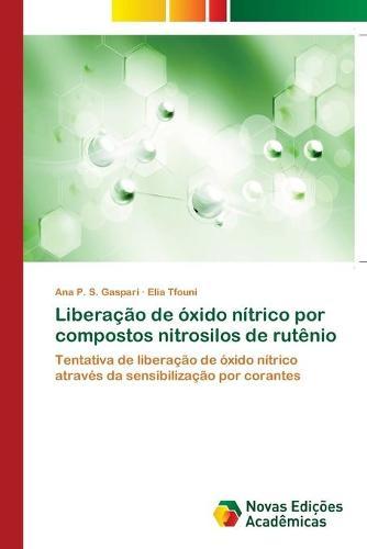 Liberacao de oxido nitrico por compostos nitrosilos de rutenio (Paperback)