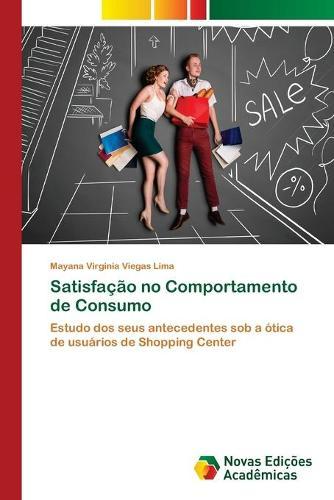 Satisfacao no Comportamento de Consumo (Paperback)