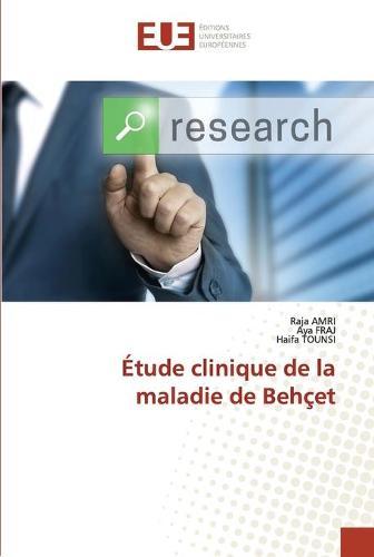 Etude clinique de la maladie de Behcet (Paperback)