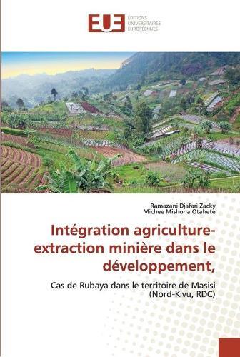 Integration agriculture-extraction miniere dans le developpement, (Paperback)