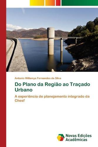 Do Plano da Regiao ao Tracado Urbano (Paperback)