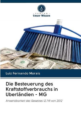 Die Besteuerung des Kraftstoffverbrauchs in Uberlandien - MG (Paperback)