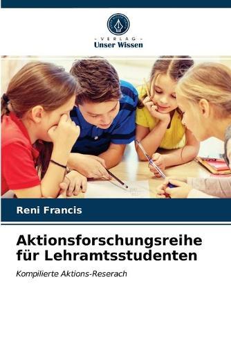 Aktionsforschungsreihe fur Lehramtsstudenten (Paperback)