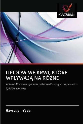 Lipidow We Krwi, Ktore WplywajĄ Na RoŻne (Paperback)