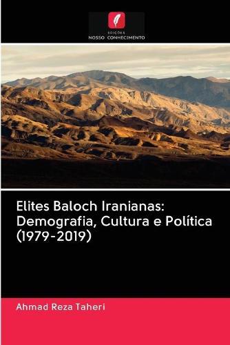 Elites Baloch Iranianas: Demografia, Cultura e Politica (1979-2019) (Paperback)
