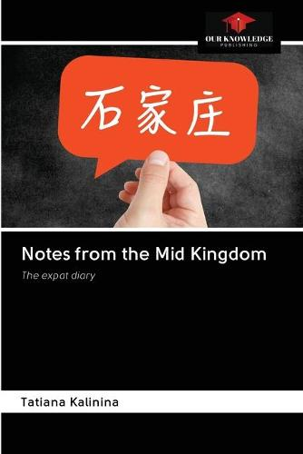 Notes from the Mid Kingdom (Paperback)