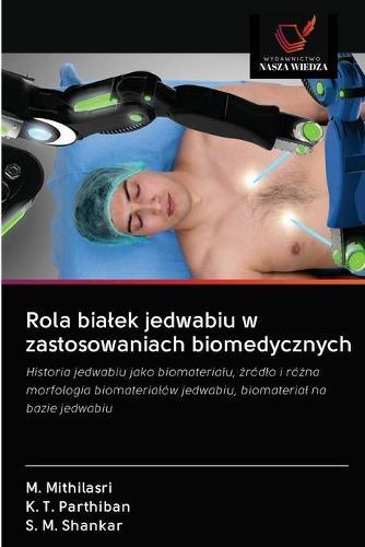 Rola bialek jedwabiu w zastosowaniach biomedycznych (Paperback)