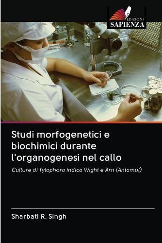 Studi morfogenetici e biochimici durante l'organogenesi nel callo (Paperback)