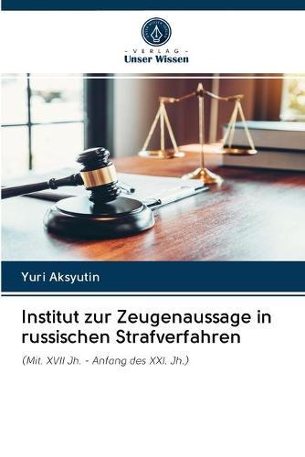 Institut zur Zeugenaussage in russischen Strafverfahren (Paperback)
