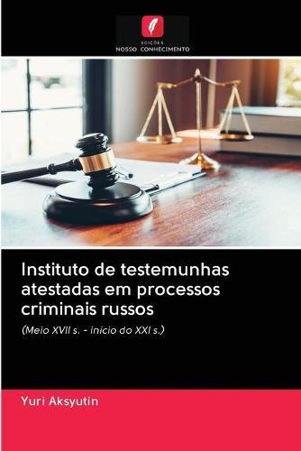 Instituto de testemunhas atestadas em processos criminais russos (Paperback)