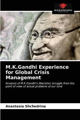 M.K.Gandhi Experience for Global Crisis Management (Paperback)