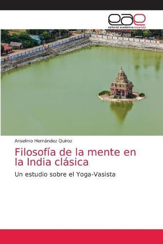 Filosofia de la mente en la India clasica (Paperback)