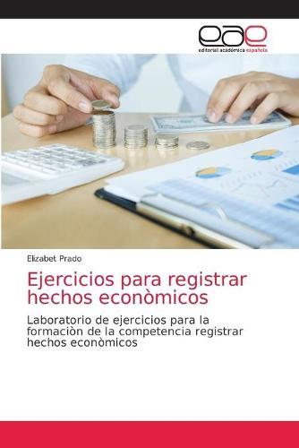 Ejercicios para registrar hechos economicos (Paperback)