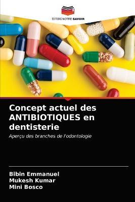 Concept actuel des ANTIBIOTIQUES en dentisterie (Paperback)