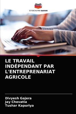 Le Travail Independant Par l'Entreprenariat Agricole (Paperback)