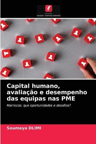 Capital humano, avaliacao e desempenho das equipas nas PME (Paperback)