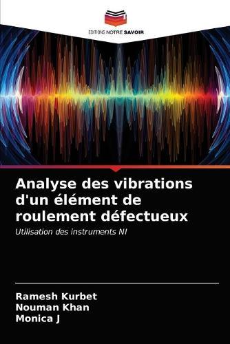 Analyse des vibrations d'un element de roulement defectueux (Paperback)