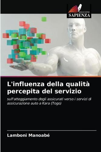 L'influenza della qualita percepita del servizio (Paperback)