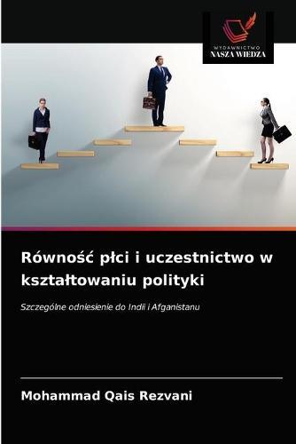 Rownośc plci i uczestnictwo w ksztaltowaniu polityki (Paperback)