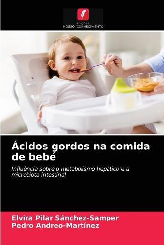 Acidos gordos na comida de bebe (Paperback)