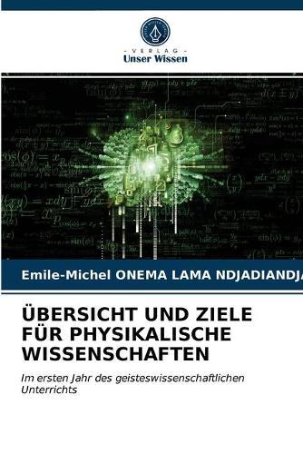 UEbersicht Und Ziele Fur Physikalische Wissenschaften (Paperback)