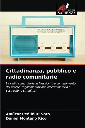 Cittadinanza, pubblico e radio comunitarie (Paperback)