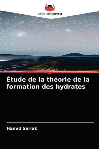 Etude de la theorie de la formation des hydrates (Paperback)
