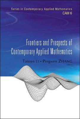 Frontiers And Prospects Of Contemporary Applied Mathematics - Series in Contemporary Applied Mathematics 6 (Hardback)