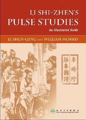 Li Shi-Zhen's Pulse Studies: An Illustrated Guide (Paperback)