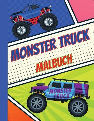 Monster Truck Malbuch: Erstaunliches und lustiges Malbuch fur Kinder - Die meistgesuchten Monstertrucks - uber 25 Motive (Paperback)