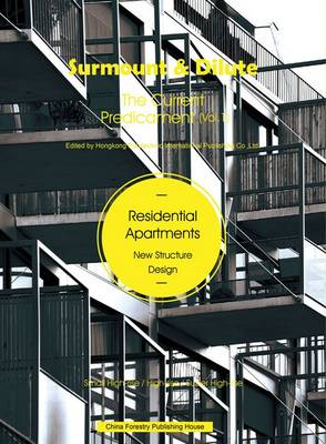 Surmount & Dilute, the Current Predicament 1: 1: Residential Apartments (Hardback)