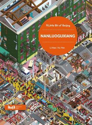 A Little Bit of Beijing: Nanluoguxiang (Paperback)