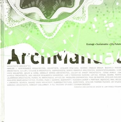 Arch Manual: Ecology + Sustainable + City Futures (Hardback)