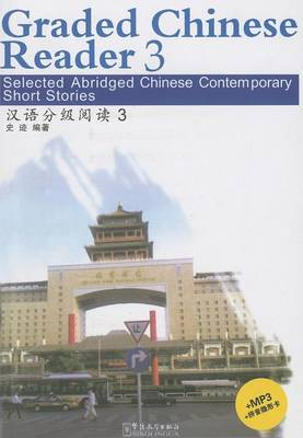 Graded Chinese Reader 3 (1000 Words) - Selected Abridged Chinese Contemporary Short Stories (Paperback)