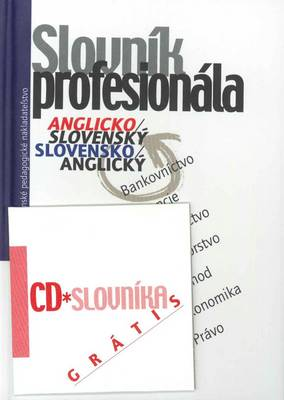Finance, Law and Business Dictionary: English-Slovak and Slovak-English: Dictionary for Professionals: Finance, Banking, Accounting, Auditing, Business, Economics and Law