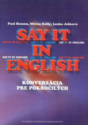 Say it in English [for Slovak Speakers]: Konverzacia Pre Pokrocilych (Paperback)