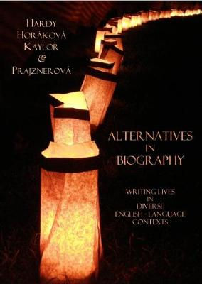 Alternatives in Biography: Writing Lives in Diverse English-Language Contexts (Paperback)