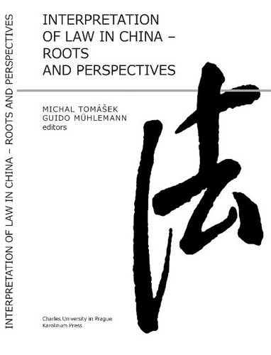 Interpretation of Law in China: Roots and Perspectives (Hardback)